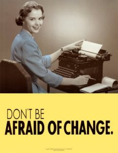 Inspirational poster - don't be afraid of change